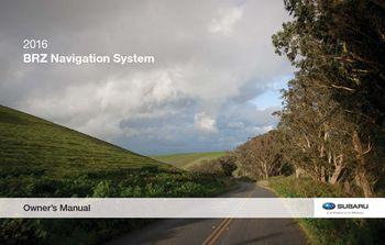 2016 Subaru BRZ - Navigation System Manual - PDF (336 Pages)