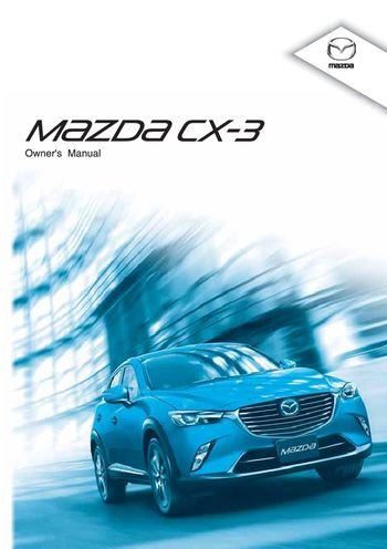 2015 mazda cx 3 owner s manual pdf 671 pages rh carmanuals2 com mazda 3 owners manual 2017 mazda 3 owners manual 2010